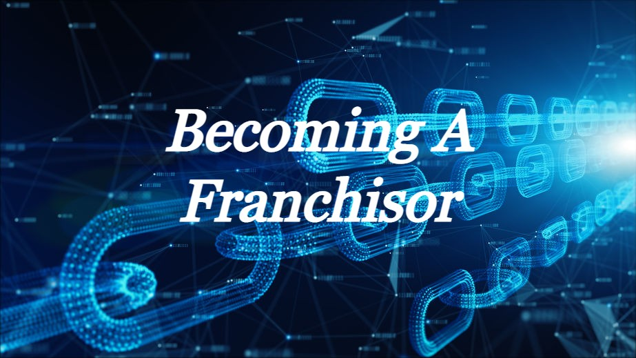 Becoming A Franchisor