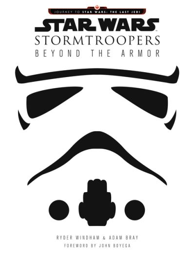 Star Wars Stormtroopers: Beyond the Armor by Ryder Windham