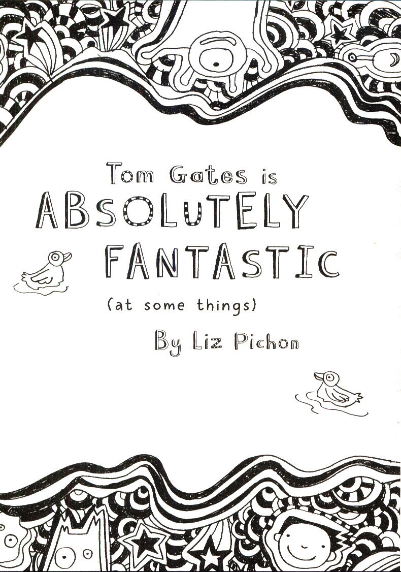 Tom Gates is absolutely fantastic (at some things) by