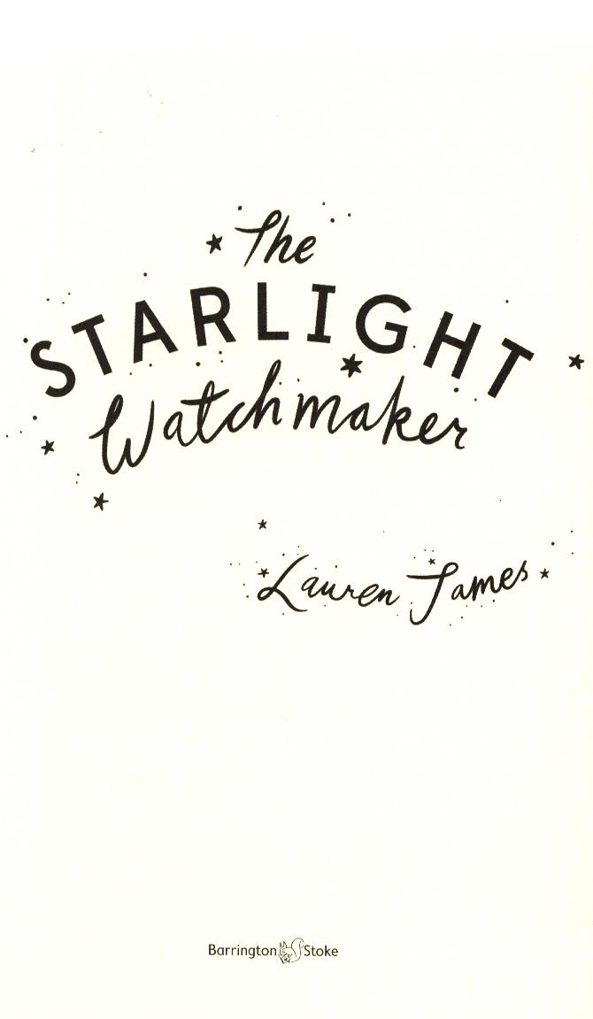 The starlight watchmaker by James, Lauren (9781781128954