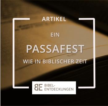 Ein Passafest wie zu biblischen Zeiten