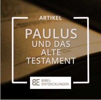 """""""Paulus und das Alte Testament"""" (Brennpunkt Gemeinde 6/2017)"""