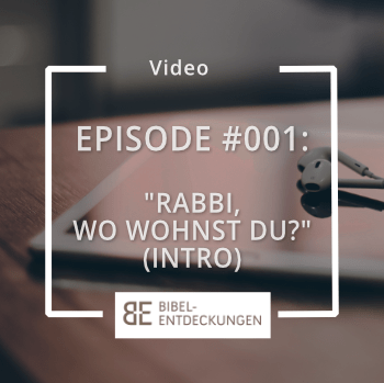 "Episode #001: ""Rabbi, wo wohnst du?"" (Intro)"