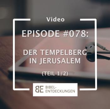 Episode #078: Der Tempelberg (1/2)