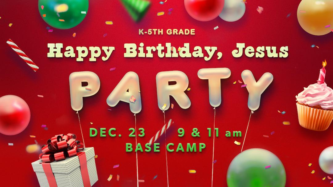 Happy Birthday, Jesus Party (K-5th)