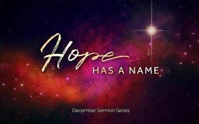 Sermon Series | Hope Has a Name