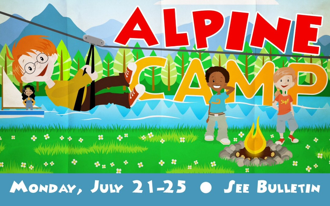 Alpine Bible Camp – Save the Dates!
