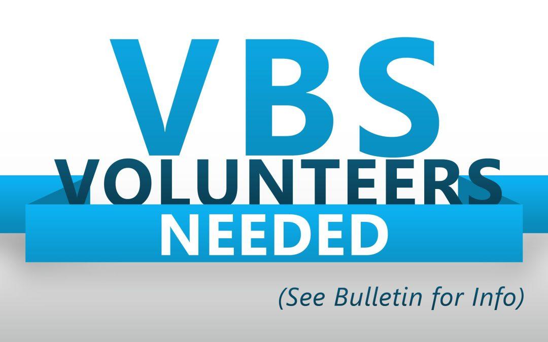 VBS: Calling all Volunteers!