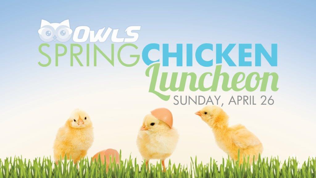 """OWLS """"Spring Chicken"""" Luncheon"""
