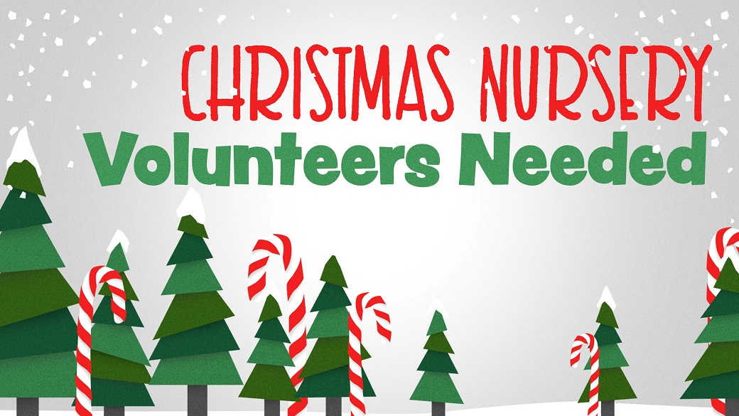 Service Opportunity: Nurseries @Christmas Services