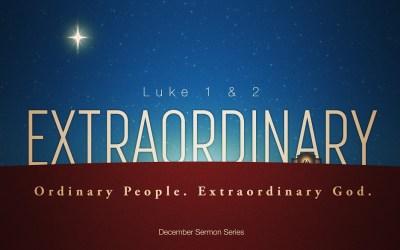 Sermon Series | Extraordinary: Ordinary People. Extraordinary God.
