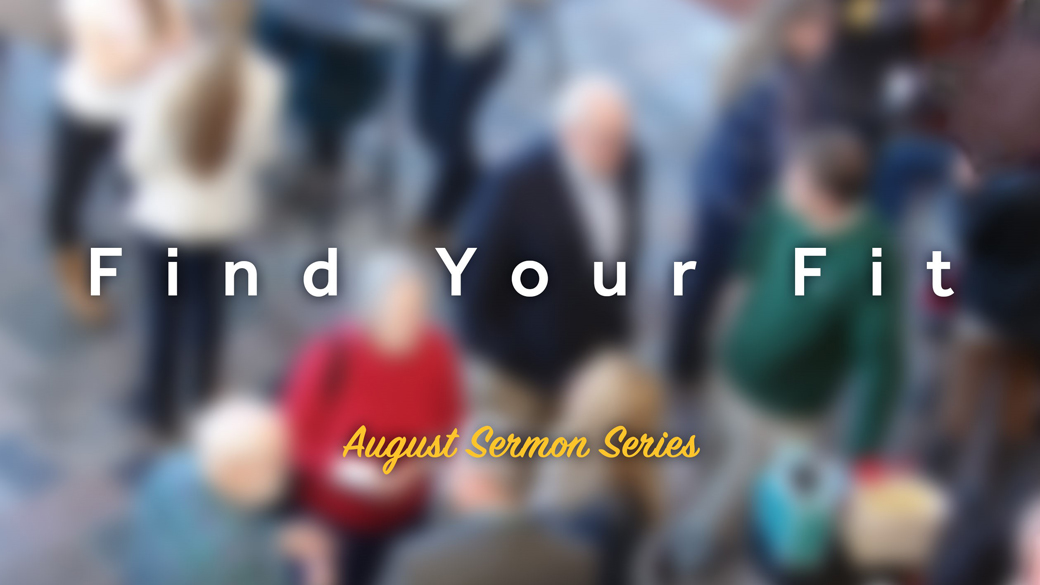 Sermon Series   Find Your Fit