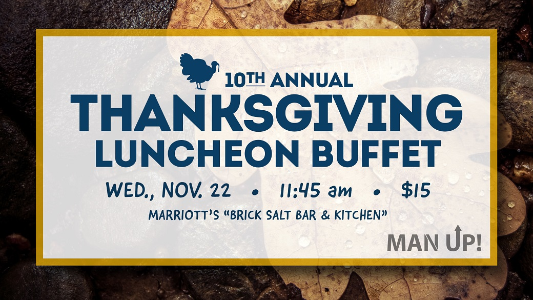 ManUP! Thanksgiving Luncheon