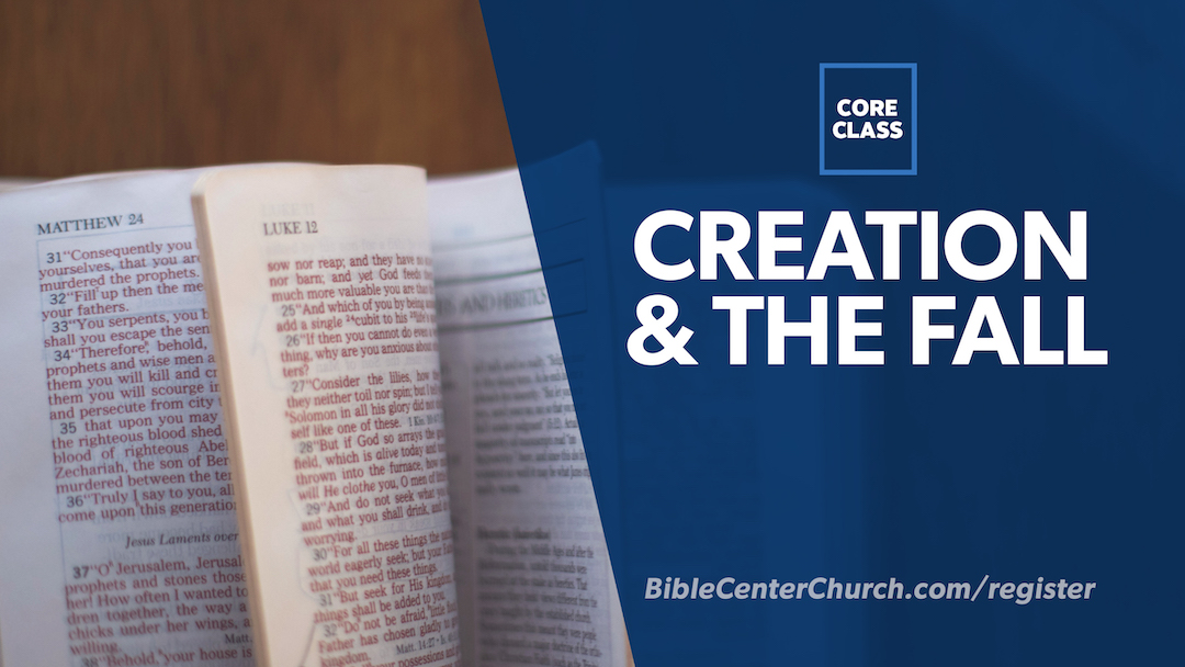 Core Class: Creation and The Fall