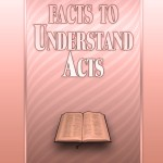 Important Facts to Understand Acts by J.C. O'Hair