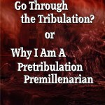 Will the Church Go Through the Tribulation? by J.C. O'Hair