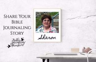 Share Your Bible Journaling Story – Sharon
