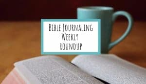 Bible Journaling for the Week of September 10th 2017