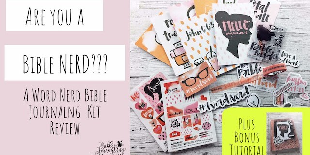 Are You a Bible Nerd? A Review of the Word Nerd Bible Journaling Kit by Illustrated Faith