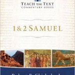 Teach the Text Commentary on 1&2 Samuel
