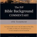 The IVP Bible Background Commentary Part 2: Genesis – Kings