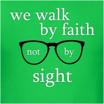 "Walking by faith will keep us from falling into the ""looks can be deceiving"" trap."