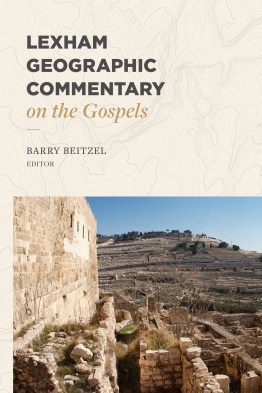 The Lexham Geographic Commentary on the Gospels