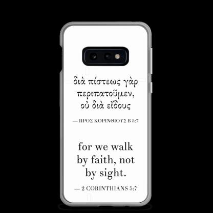 Bilingual Samsung case with Biblical Greek & English (2 Corinthians 5:7) with Samsung Galaxy S10e (closed)