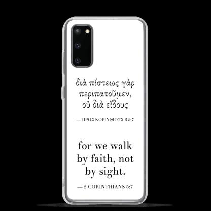 Bilingual Samsung case with Biblical Greek & English (2 Corinthians 5:7) with Samsung Galaxy S20 (closed)