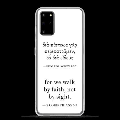 Bilingual Samsung case with Biblical Greek & English (2 Corinthians 5:7) with Samsung Galaxy S20+ (closed)