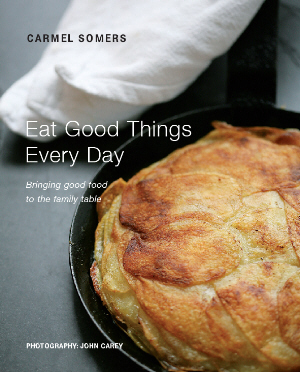 Eat Good Things Every Day by Carmel Somers