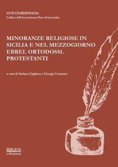 biblion-edizioni-guicciardiniana-minoranze-religiose-in-sicilia-e-nel-mezzogiorno-ebrei-ortodossi-protestanti