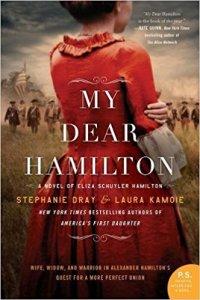 My Dear Hamilton: A Novel of Eliza Schuyler Hamilton by Stephanie Dray and Laura Kamoie