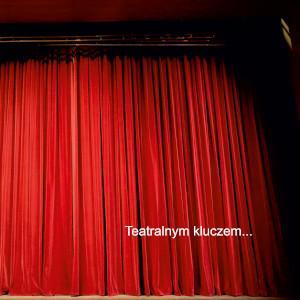 Teatralnym kluczem