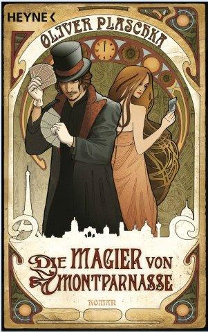 Oliver Plaschka, Die Magier von Montparnasse