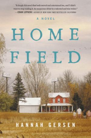 Home Field by Hannah Gersen
