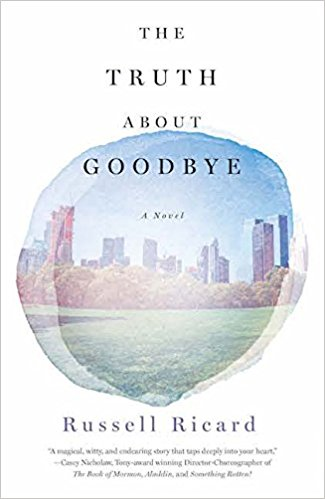 Review: The Truth About Goodbye, by Russell Ricard