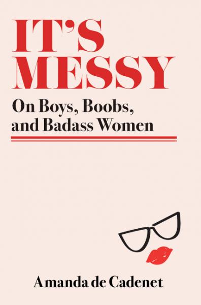 Review: It's Messy, by Amanda de Cadenet