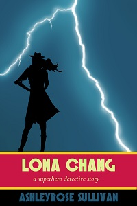 Review: Lona Chang, by AshleyRose Sullivan