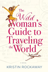 Review: The Wild Woman's Guide to Traveling the World, by Kristin Rockaway