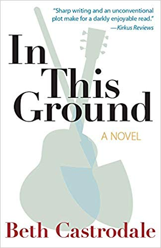 Review: In This Ground by Beth Castrodale
