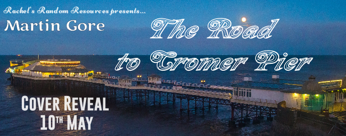 Cover Reveal: The Road to Cromer Pier by Martin Gore