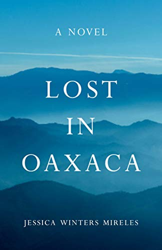 Review: Lost in Oaxaca, by Jessica Winters Mireles