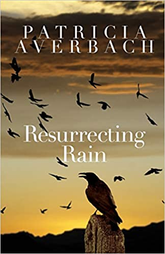 Review: Resurrecting Rain, by Patricia Averbach