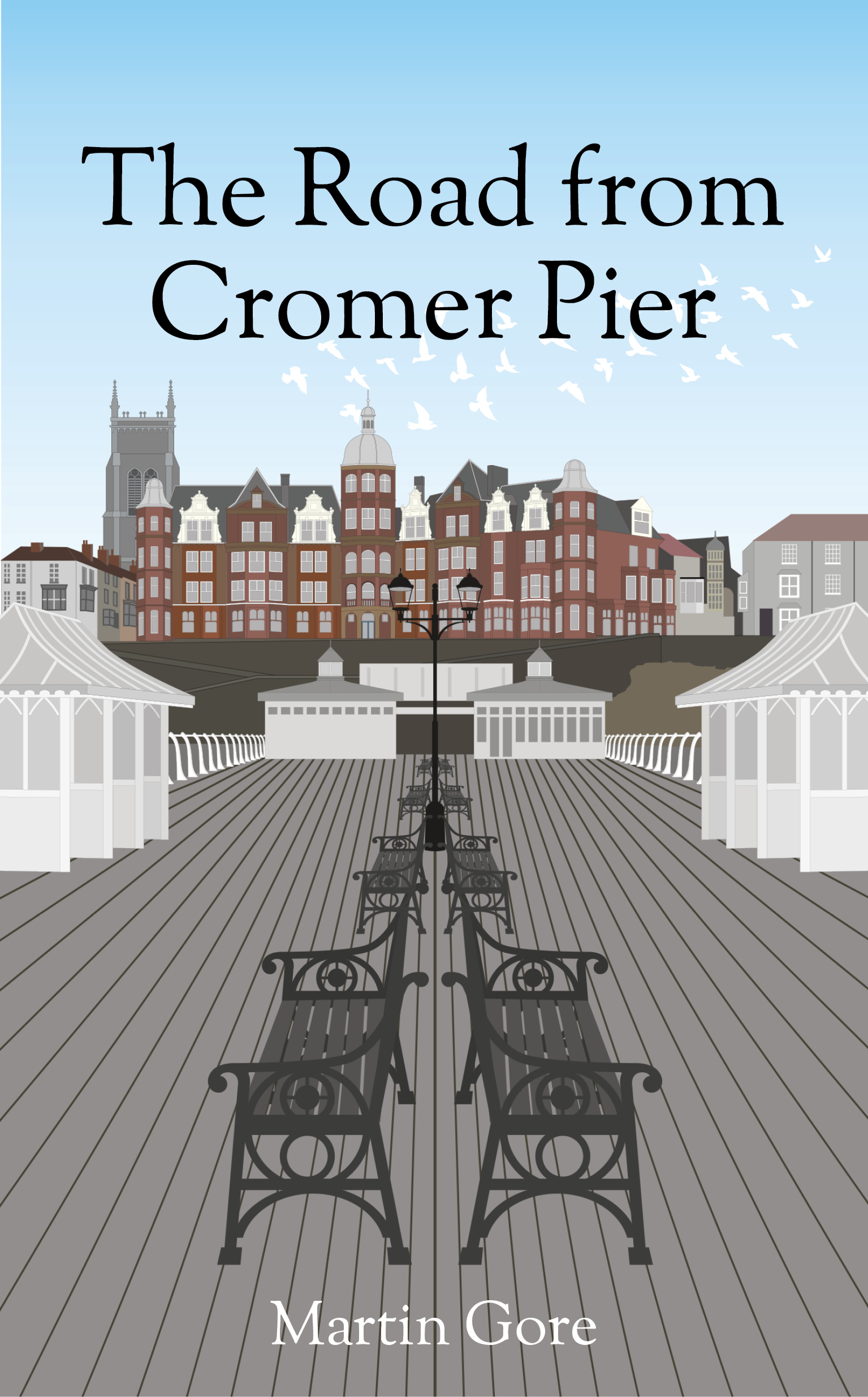 Cover Reveal: The Road from Cromer Pier, by Martin Gore