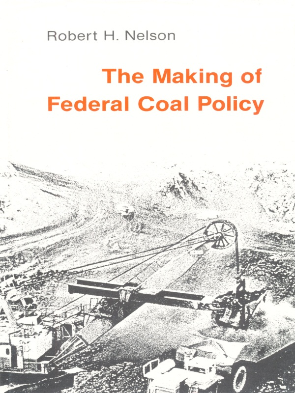 The Making of Federal Coal Policy (9780822304975): Robert