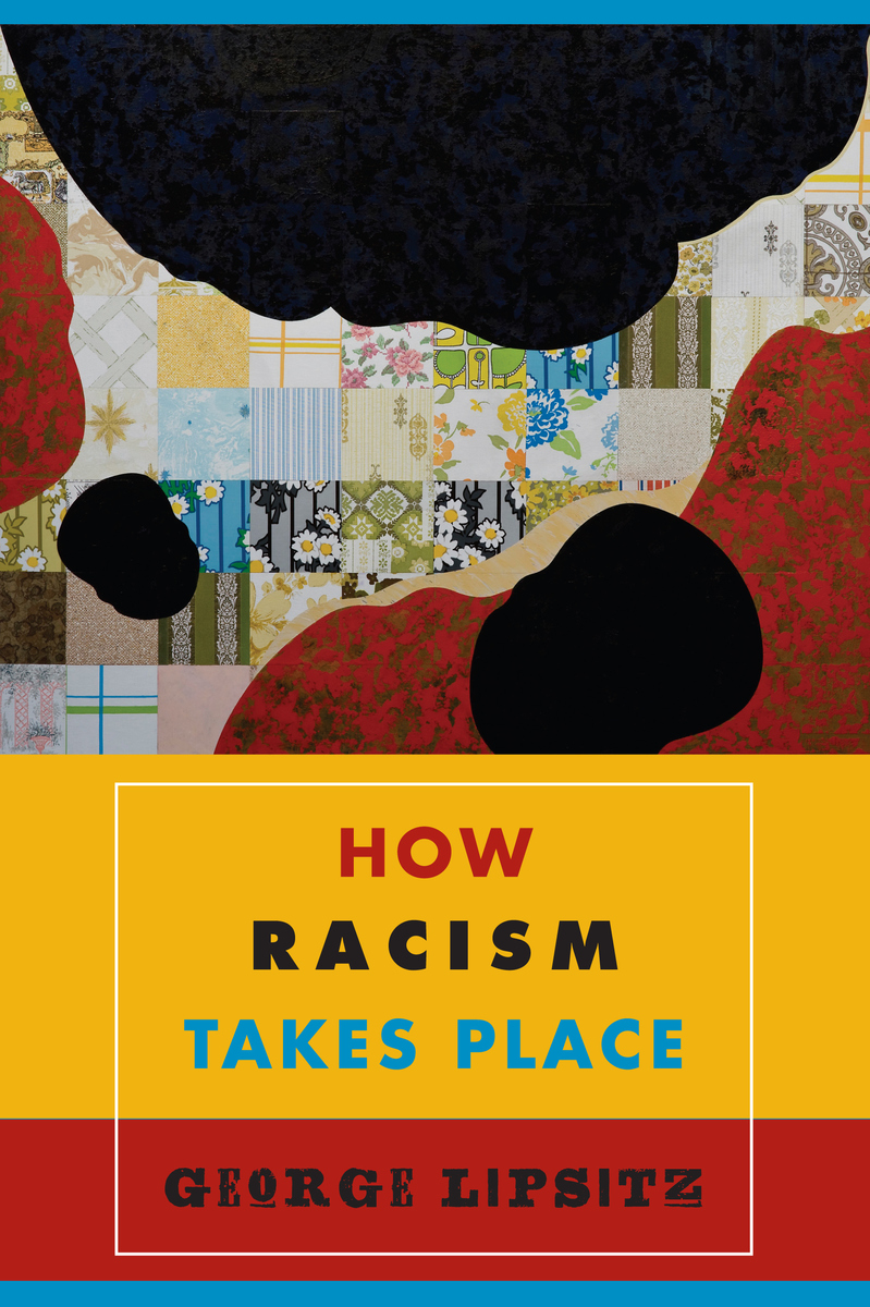 How Racism Takes Place George Lipsitz