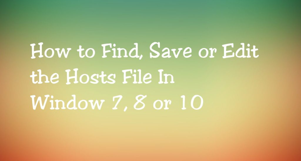 3 Simple Method to Find or Edit the Host File