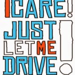 """""""I Care: Just Let Me Drive"""" Campaign – Designed by Teens, for Teens"""