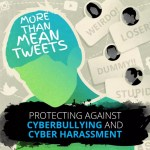 Protecting Against Cyberbullying and Cyber Harassment